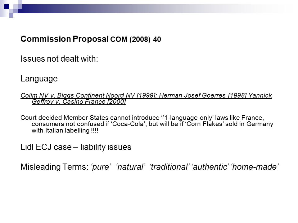 Commission Proposal COM (2008) 40 Issues not dealt with: Language Colim NV v.