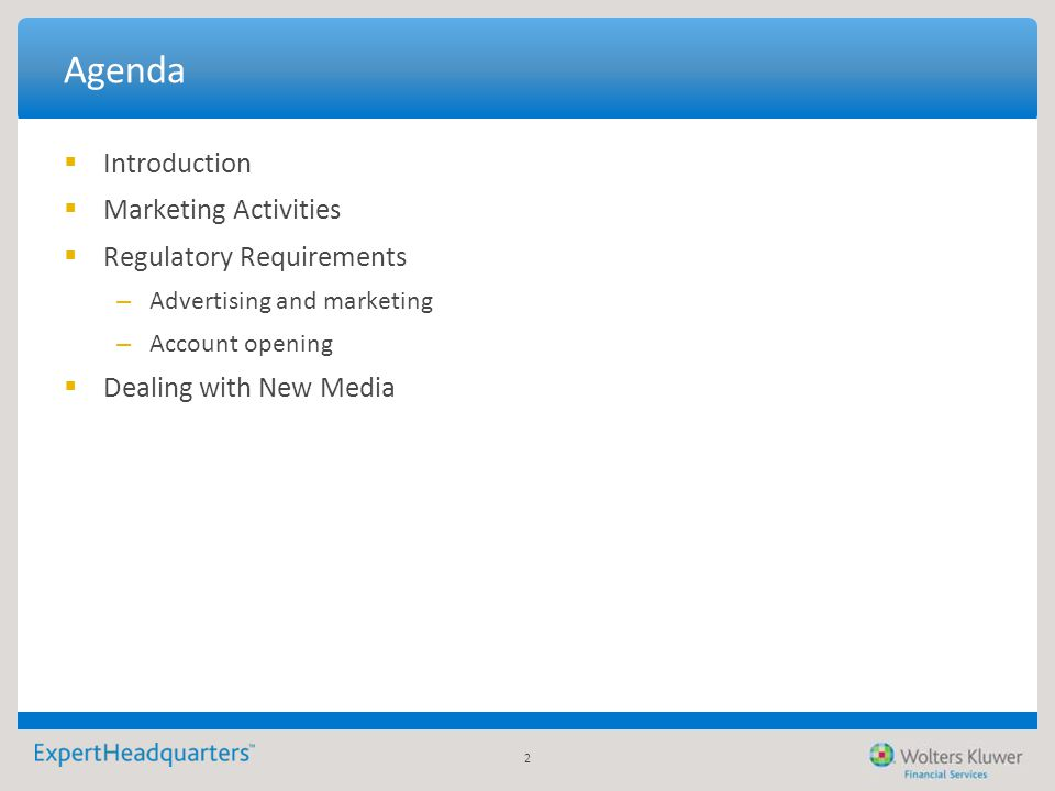 2 Agenda  Introduction  Marketing Activities  Regulatory Requirements – Advertising and marketing – Account opening  Dealing with New Media