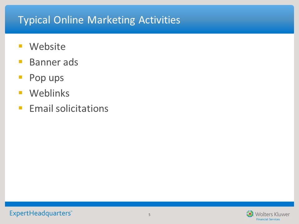 5 Typical Online Marketing Activities  Website  Banner ads  Pop ups  Weblinks  Email solicitations