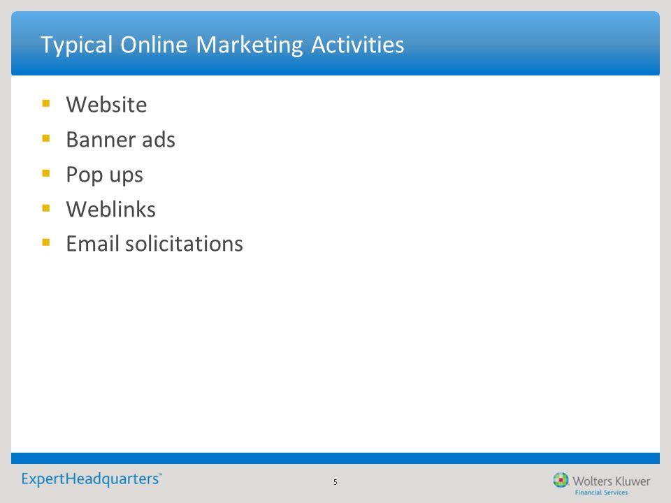 5 Typical Online Marketing Activities  Website  Banner ads  Pop ups  Weblinks  Email solicitations