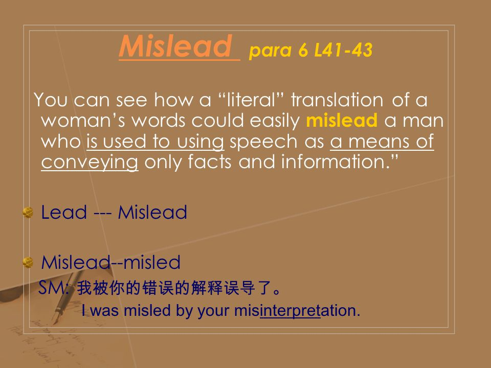 """Mislead Mislead para 6 L41-43 You can see how a """"literal"""" translation of a woman's words could easily mislead a man who is used to using speech as a m"""