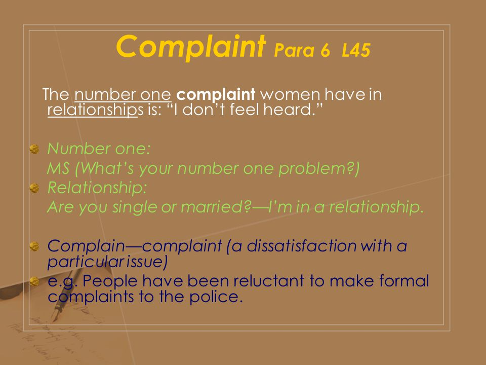 """Complaint Para 6 L45 The number one complaint women have in relationships is: """"I don't feel heard."""" Number one: MS (What's your number one problem?) R"""
