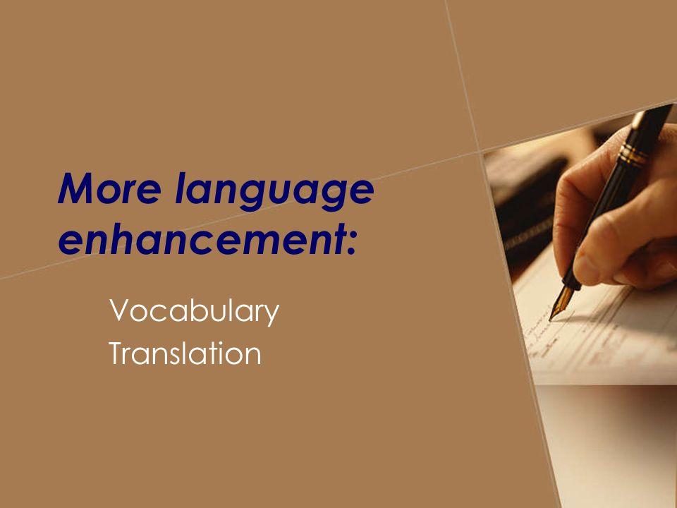 More language enhancement: Vocabulary Translation