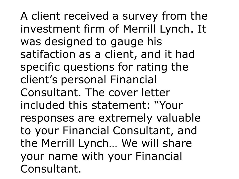 A client received a survey from the investment firm of Merrill Lynch.