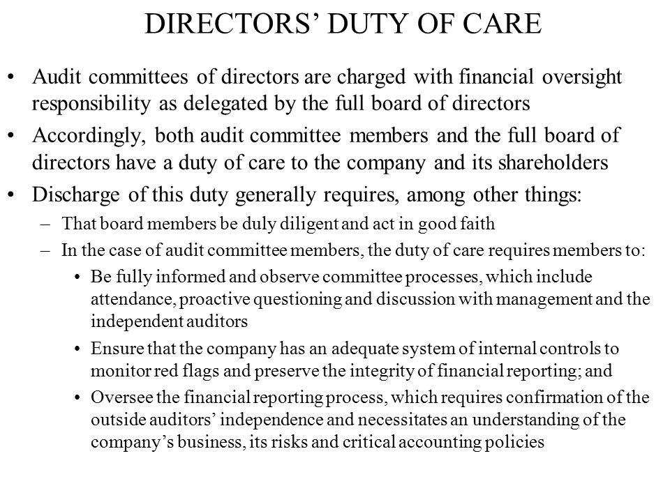 DIRECTORS' DUTY OF CARE Audit committees of directors are charged with financial oversight responsibility as delegated by the full board of directors