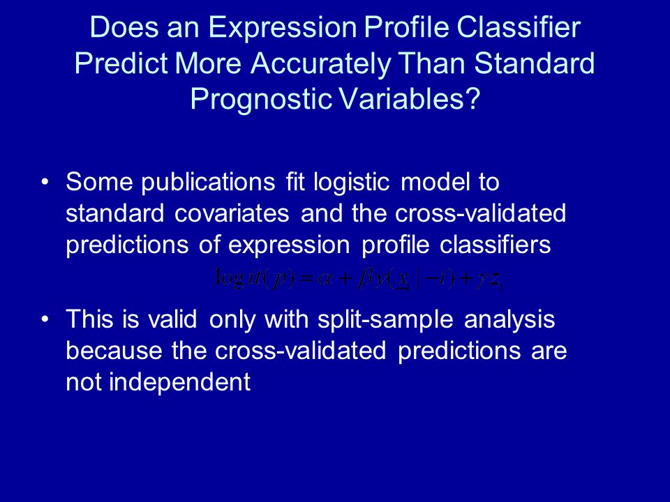 Does an Expression Profile Classifier Predict More Accurately Than Standard Prognostic Variables.