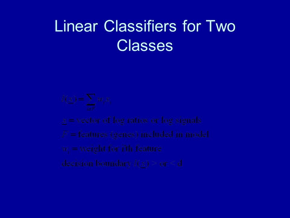 Linear Classifiers for Two Classes