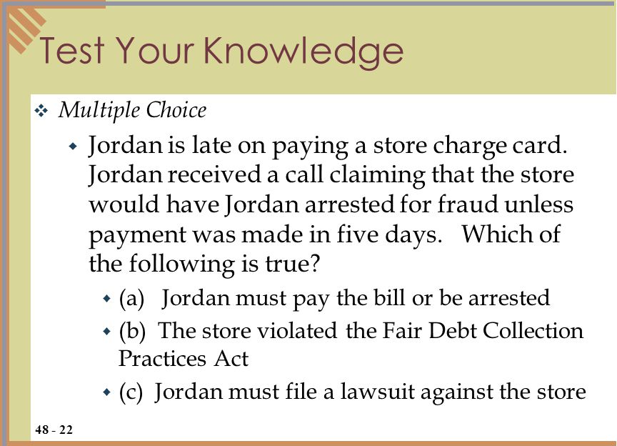 Test Your Knowledge  Multiple Choice  Jordan is late on paying a store charge card.