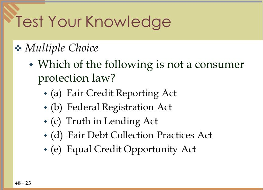 Test Your Knowledge  Multiple Choice  Which of the following is not a consumer protection law.