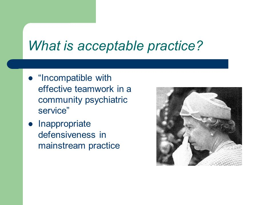 What is acceptable practice.