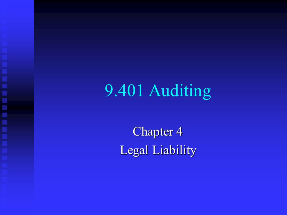 9.401 Auditing Chapter 4 Legal Liability