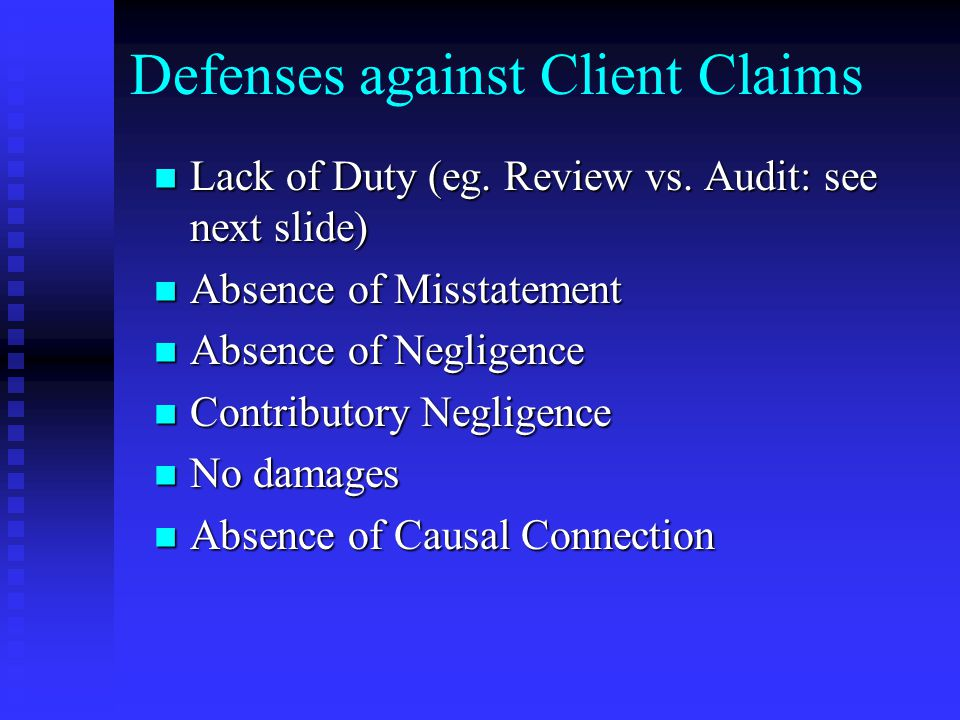 Defenses against Client Claims Lack of Duty (eg. Review vs.