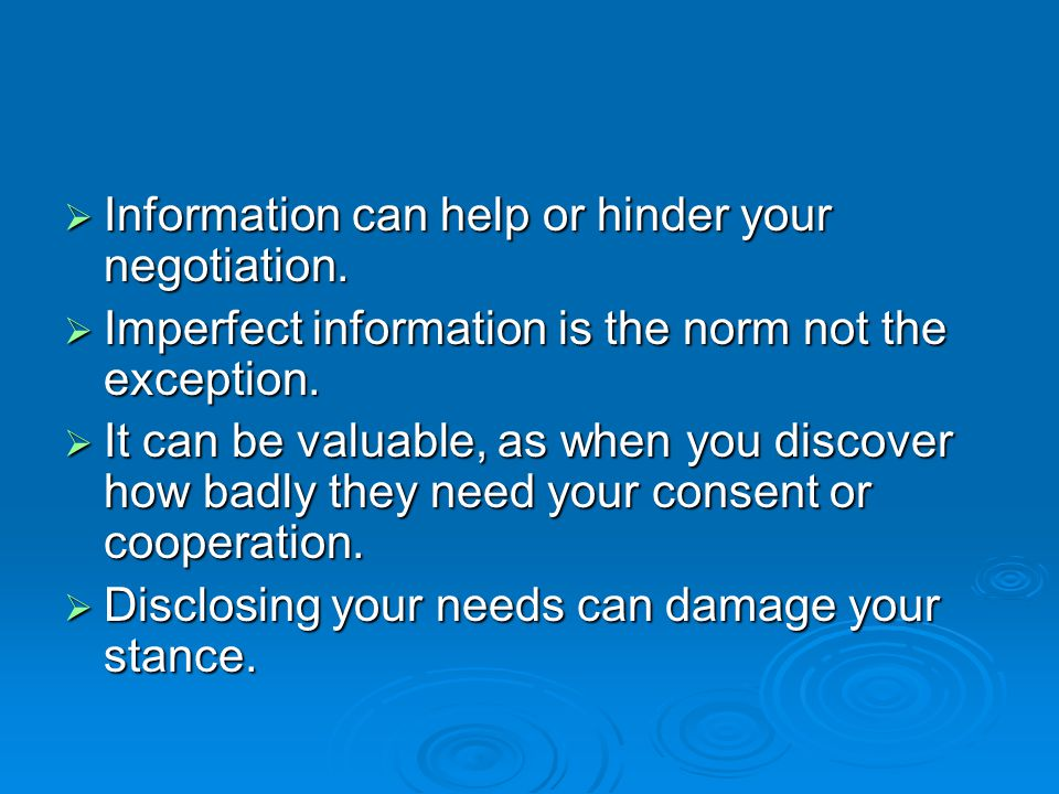  Information can help or hinder your negotiation.