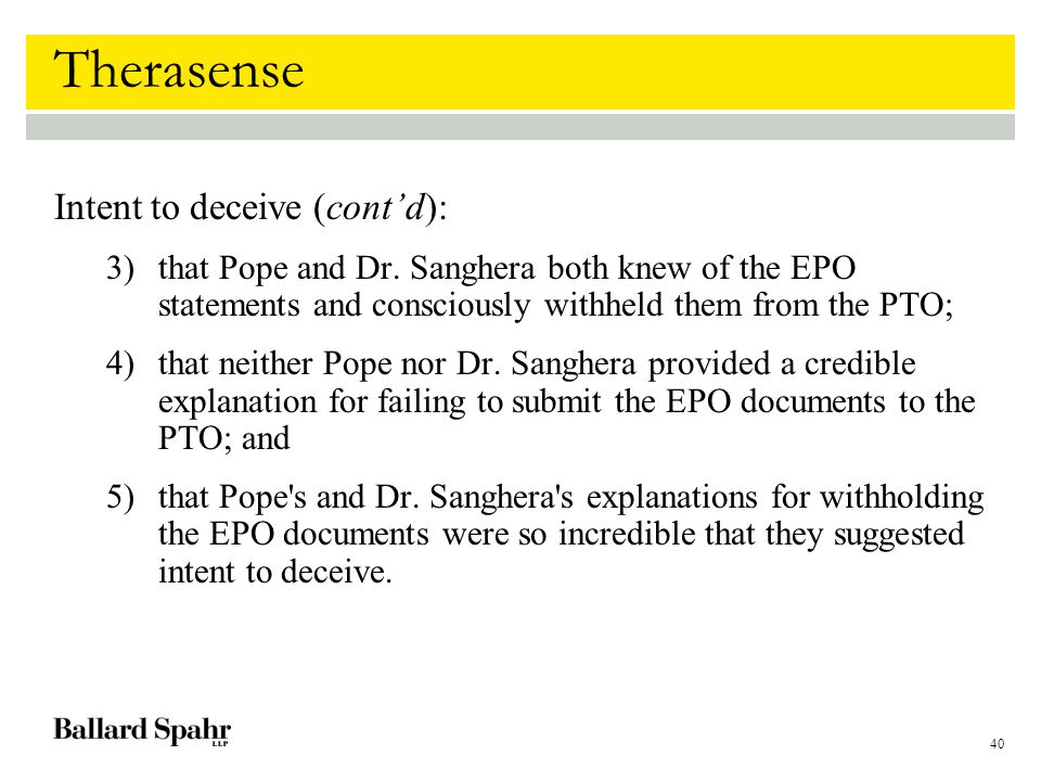 40 Therasense Intent to deceive (cont'd): 3)that Pope and Dr.