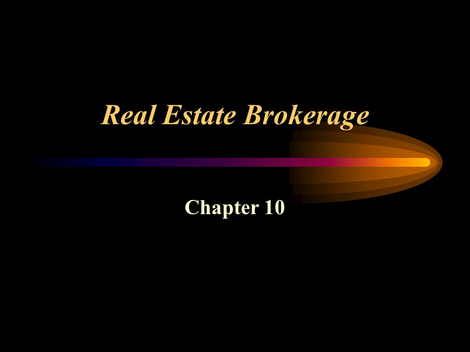 Real Estate Brokerage Chapter 10