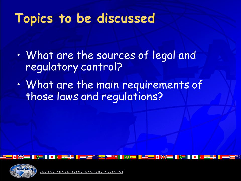 Topics to be discussed What are the sources of legal and regulatory control.