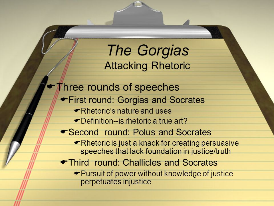 The Gorgias Continued  Topics  What is the nature of rhetoric.