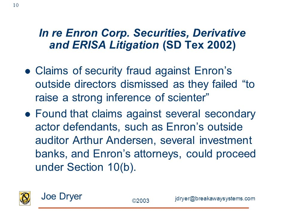 jdryer@breakawaysystems.com Joe Dryer ©2003 10 In re Enron Corp.