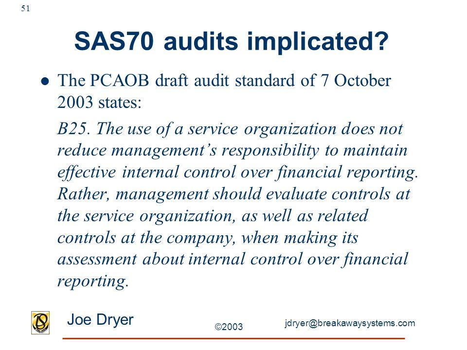jdryer@breakawaysystems.com Joe Dryer ©2003 51 SAS70 audits implicated.