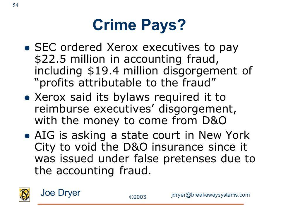 jdryer@breakawaysystems.com Joe Dryer ©2003 54 Crime Pays.