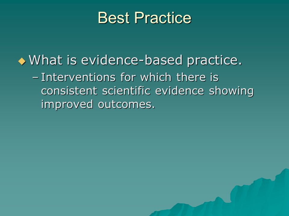 Best Practice  What is evidence-based practice.