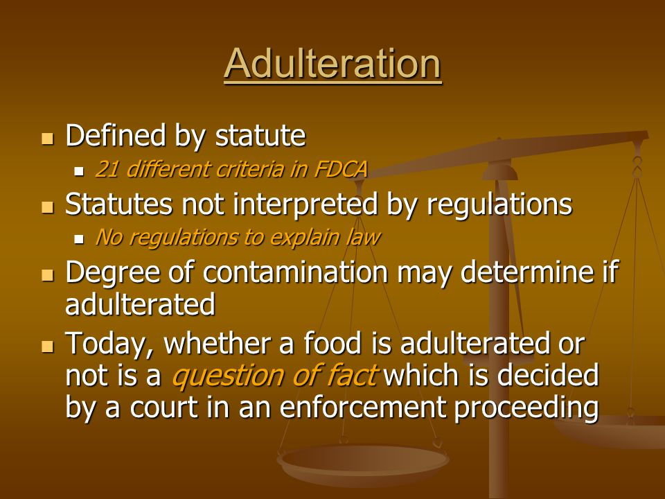 Economic Adulteration Food processed or manufactured in such a way as to make it appear to be better or of greater value than it is Food processed or manufactured in such a way as to make it appear to be better or of greater value than it is Includes: Includes: Appearance Appearance Contents Contents Quantity (Slack fill) Quantity (Slack fill) Volume Volume
