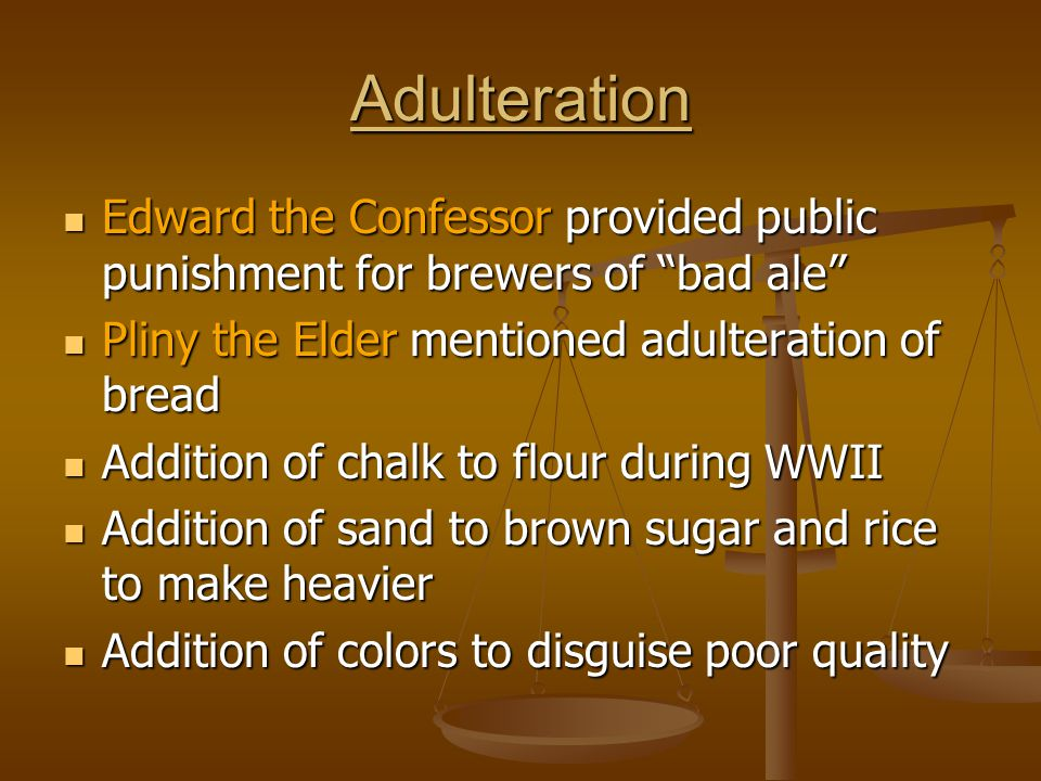 """Adulteration Edward the Confessor provided public punishment for brewers of """"bad ale"""" Edward the Confessor provided public punishment for brewers of """""""