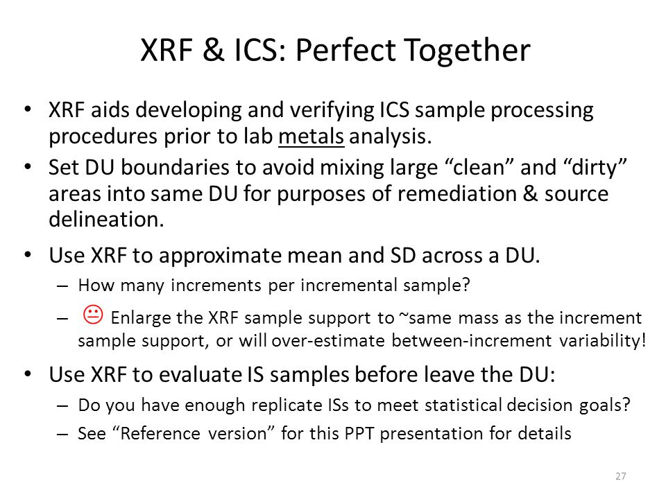 XRF & ICS: Perfect Together XRF aids developing and verifying ICS sample processing procedures prior to lab metals analysis.