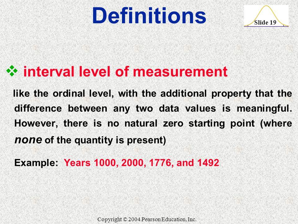 Slide 19 Copyright © 2004 Pearson Education, Inc.