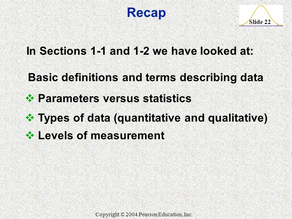 Slide 22 Copyright © 2004 Pearson Education, Inc.