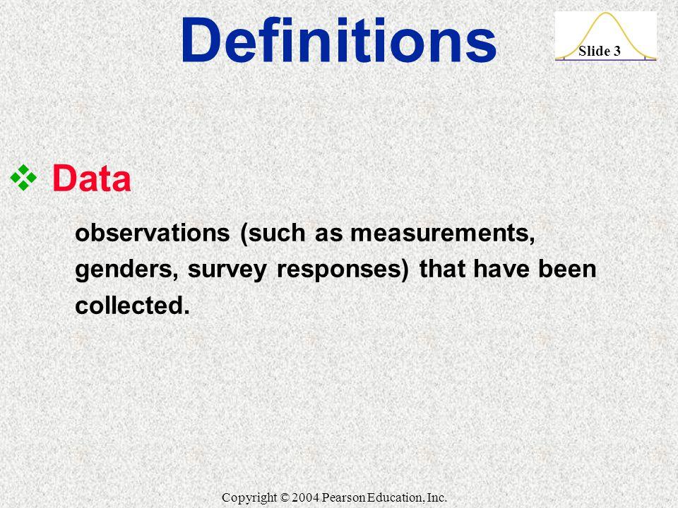 Slide 3 Copyright © 2004 Pearson Education, Inc.