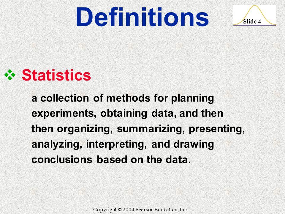 Slide 4 Copyright © 2004 Pearson Education, Inc.