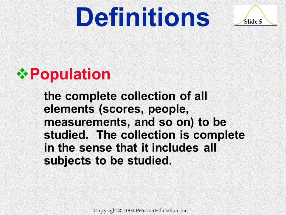 Slide 5 Copyright © 2004 Pearson Education, Inc.