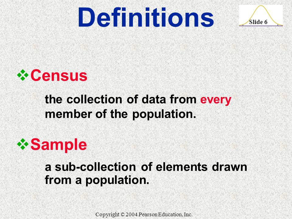 Slide 6 Copyright © 2004 Pearson Education, Inc.