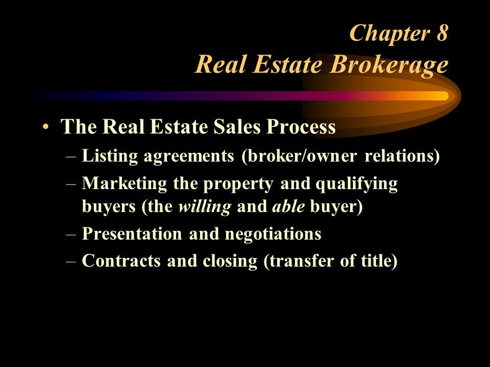 Chapter 8 Real Estate Brokerage Compensation of Brokers –6-7% SFR –3%-5% Commercial –7- 10% Land –Salesman gets % of Broker Comm.