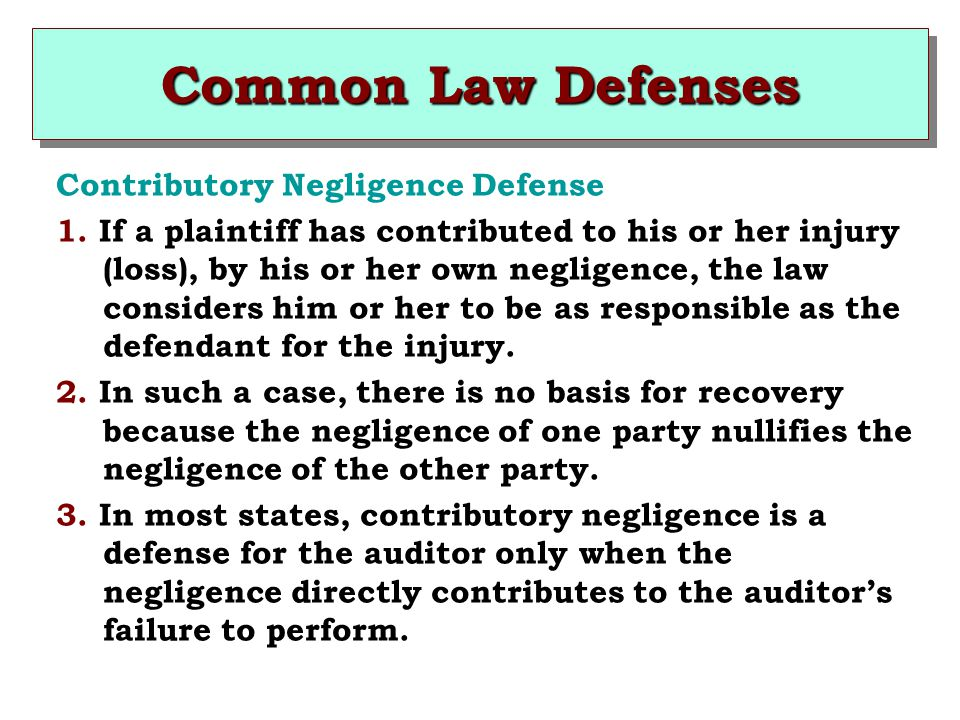 Common Law Defenses Contributory Negligence Defense 1.