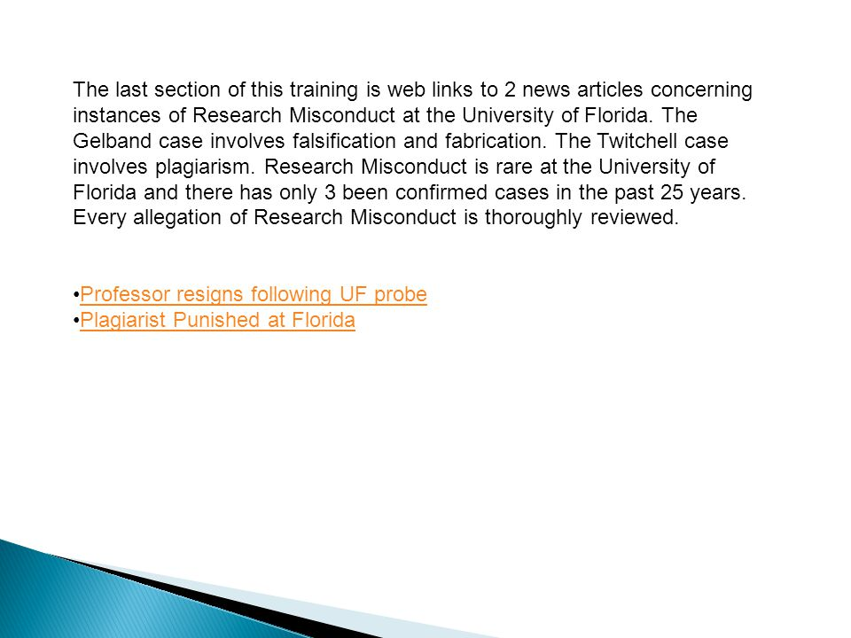 The last section of this training is web links to 2 news articles concerning instances of Research Misconduct at the University of Florida.