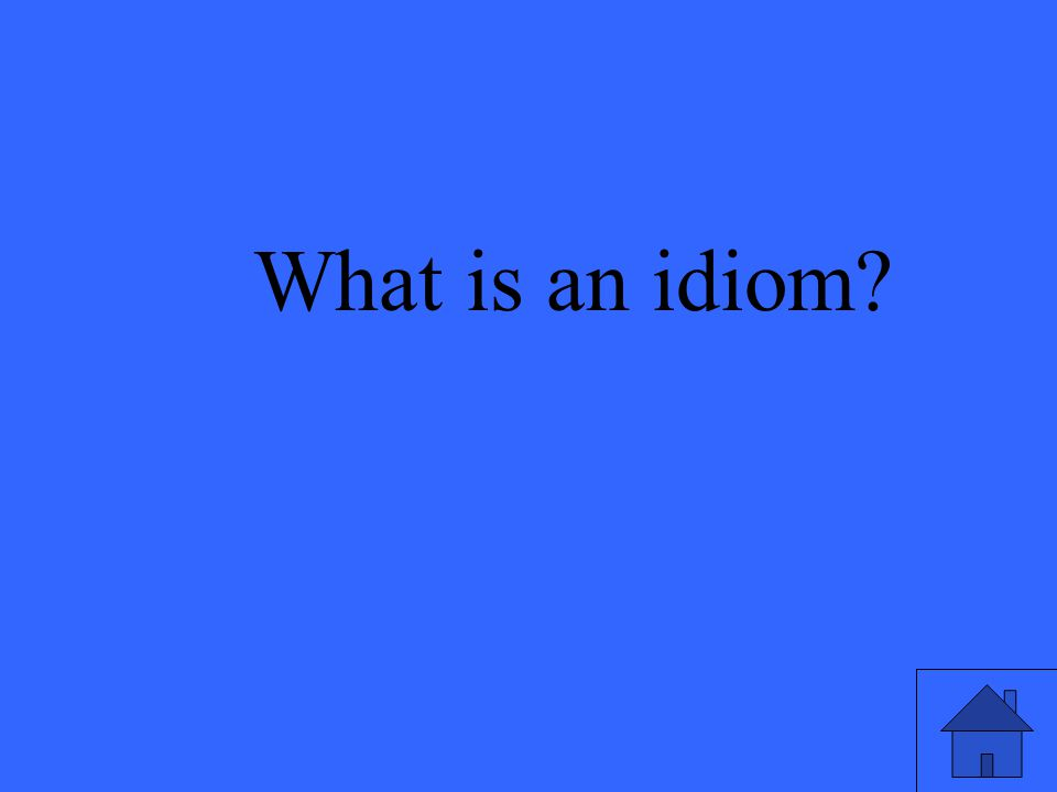 11 What is an idiom