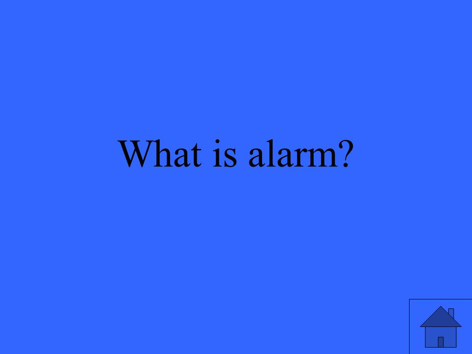 21 What is alarm