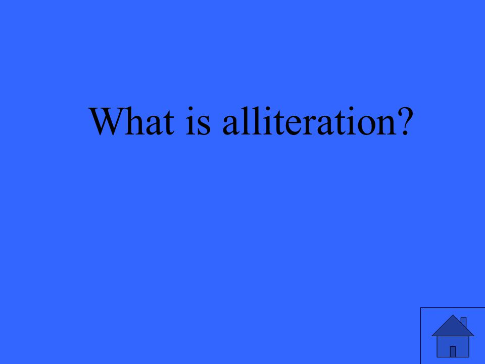 3 What is alliteration