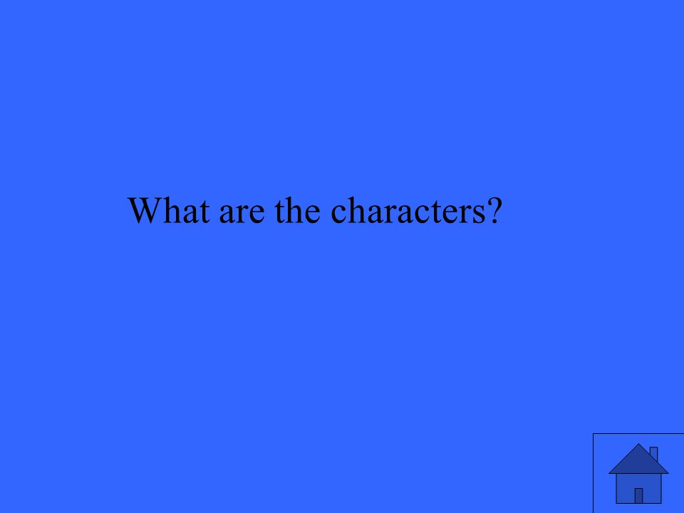 31 What are the characters