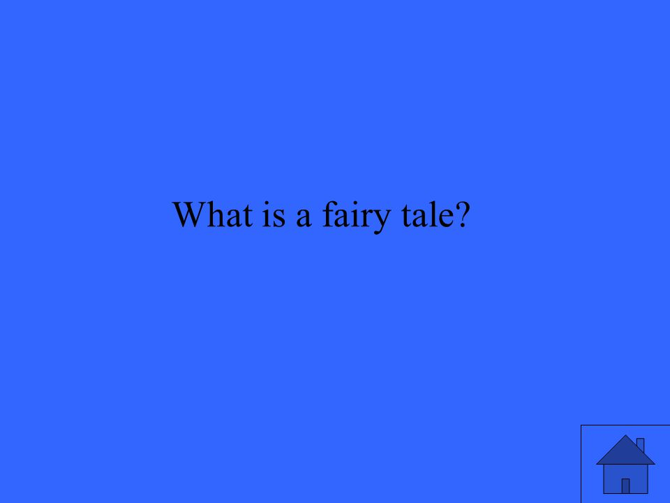 33 What is a fairy tale