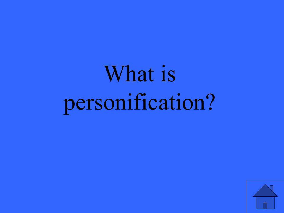 9 What is personification