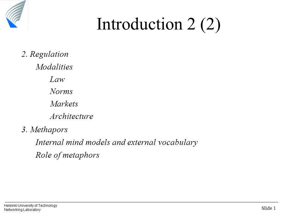 Slide 1 Helsinki University of Technology Networking Laboratory Introduction 2 (2) 2.