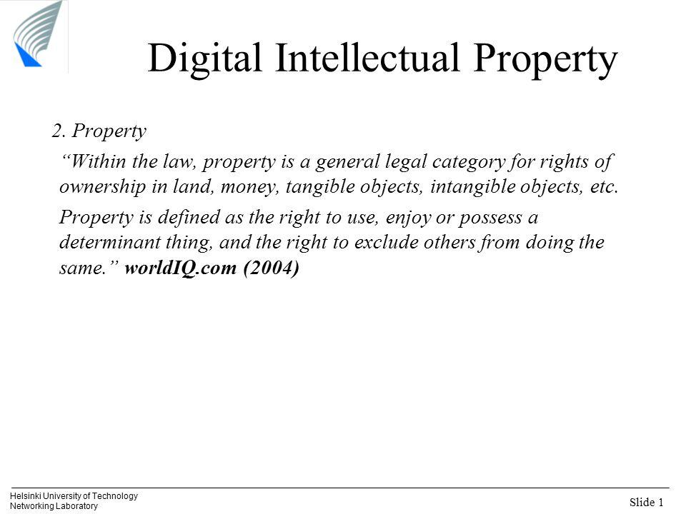 Slide 1 Helsinki University of Technology Networking Laboratory Digital Intellectual Property 2.