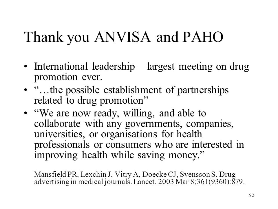 52 Thank you ANVISA and PAHO International leadership – largest meeting on drug promotion ever.