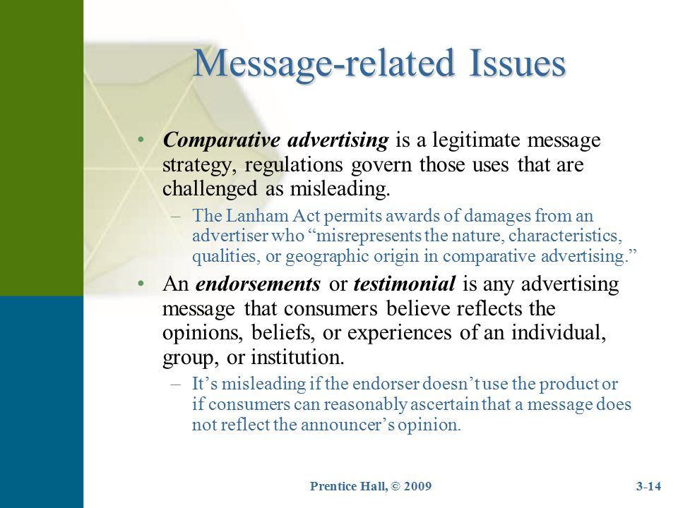 Prentice Hall, © 20093-14 Message-related Issues Comparative advertising is a legitimate message strategy, regulations govern those uses that are chal
