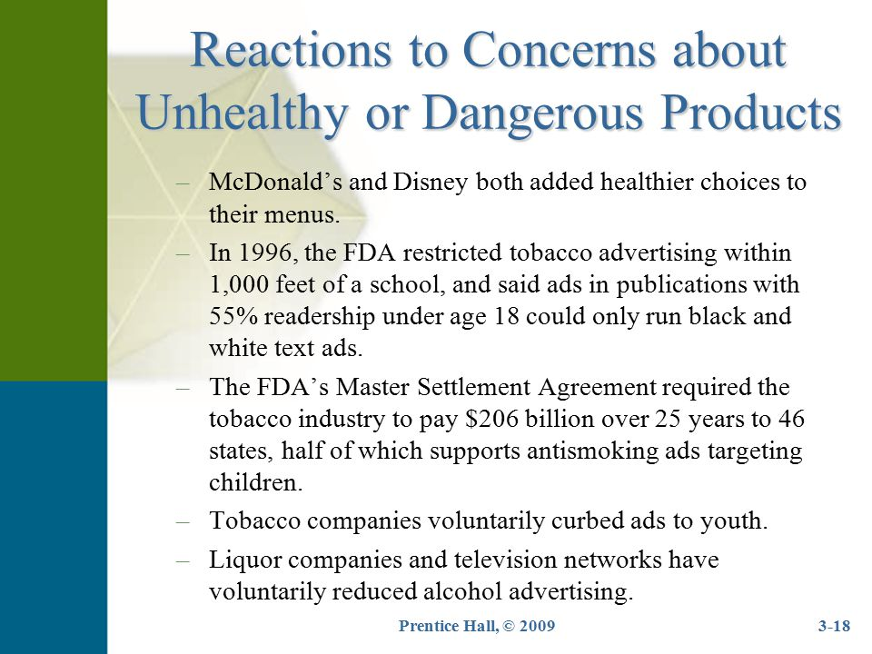 Prentice Hall, © 20093-18 Reactions to Concerns about Unhealthy or Dangerous Products –McDonald's and Disney both added healthier choices to their men