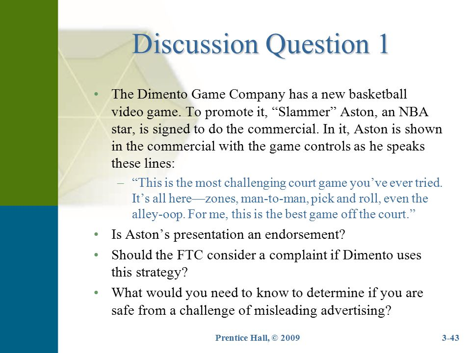 """Prentice Hall, © 20093-43 Discussion Question 1 The Dimento Game Company has a new basketball video game. To promote it, """"Slammer"""" Aston, an NBA star,"""