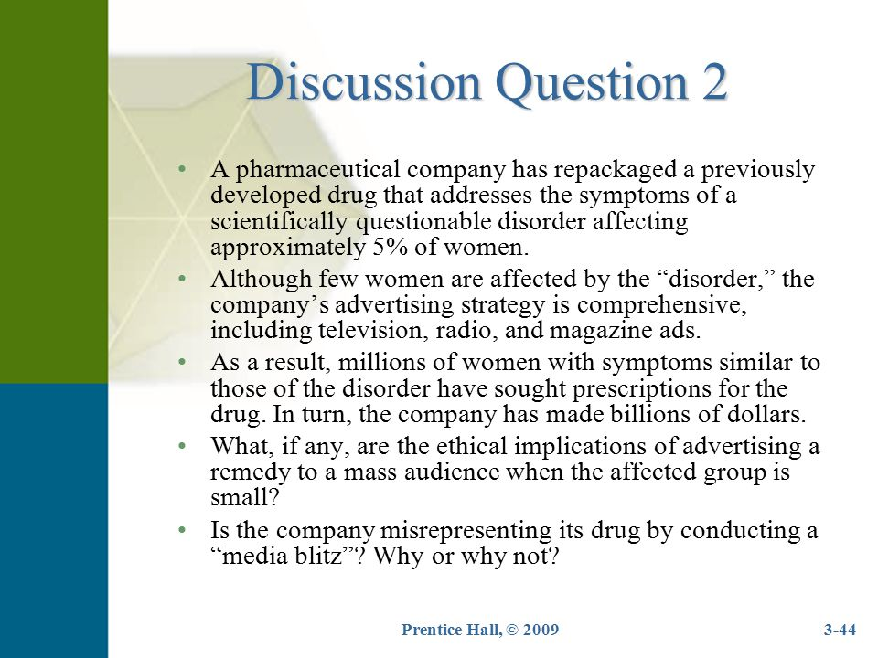 Prentice Hall, © 20093-44 Discussion Question 2 A pharmaceutical company has repackaged a previously developed drug that addresses the symptoms of a s